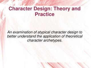 Character Design: Theory and Practice
