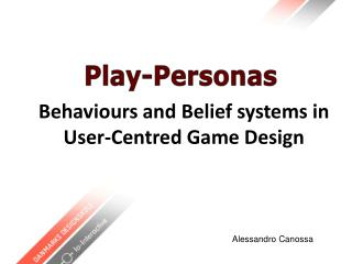 Behaviours and Belief systems in  User-Centred Game Design