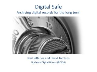 Digital Safe Archiving digital records for the long term