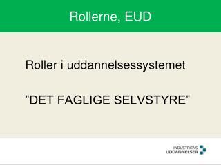 Rollerne, EUD