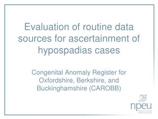 Evaluation of routine data sources for ascertainment of  hypospadias  cases
