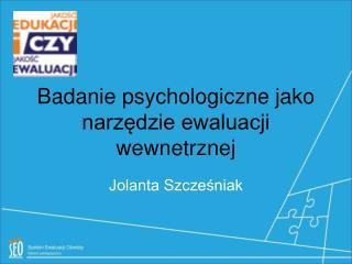 Badanie psychologiczne jako narzędzie ewaluacji wewnetrznej