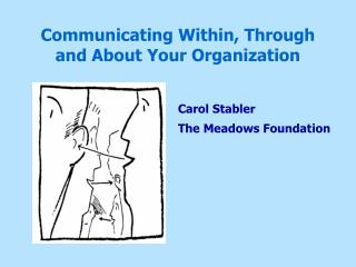 Communicating Within, Through  and About Your Organization
