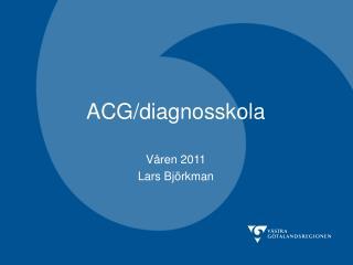 ACG/diagnosskola