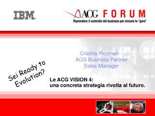 Le ACG VISION 4:  una concreta strategia rivolta al futuro.