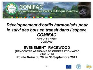 EVENEMENT  RACEWOOD  (RENCONTRE AFRICAINE DE COOPERATION AVEC L'EUROPE)