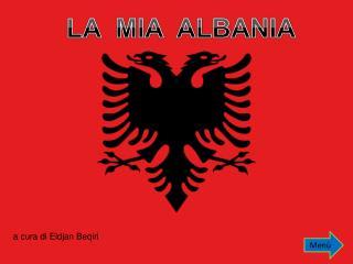 LA  MIA  ALBANIA