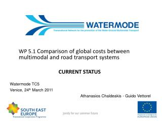 WP 5.1  Comparison of global costs between multimodal and road transport systems  CURRENT STATUS