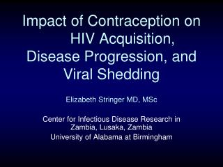 Impact of Contraception on   HIV Acquisition, Disease Progression, and Viral Shedding
