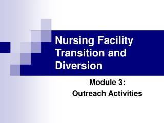 Nursing Facility Transition and Diversion