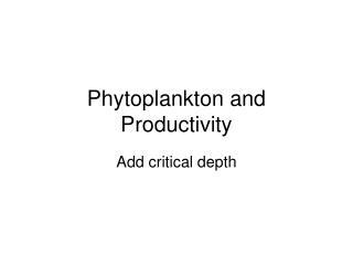 Phytoplankton and Productivity