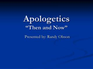 "Apologetics ""Then and Now"""