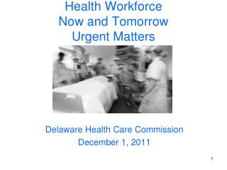 Health Workforce Now and Tomorrow Urgent Matters