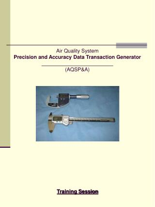 Air Quality System Precision and Accuracy Data Transaction Generator (AQSP&A)