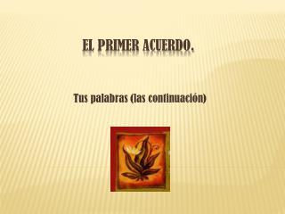 EL PRIMER ACUERDO.