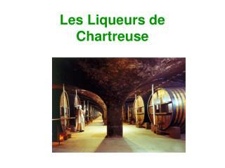 Les Liqueurs de Chartreuse