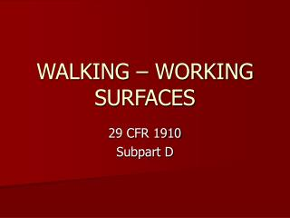 WALKING � WORKING SURFACES