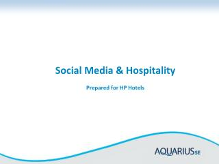 Social Media & Hospitality Prepared for HP Hotels