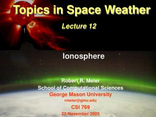 Topics in Space Weather Lecture 12