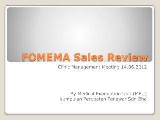 FOMEMA Sales Review