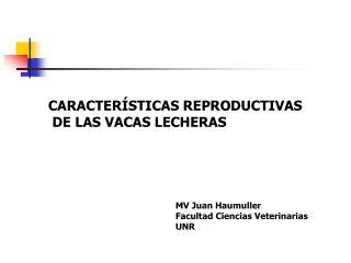 CARACTER STICAS REPRODUCTIVAS  DE LAS VACAS LECHERAS