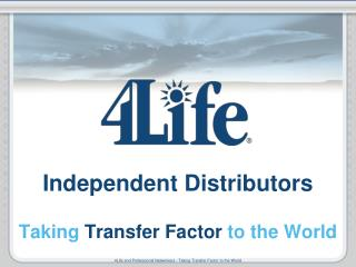 Independent Distributors Taking  Transfer Factor  to the World