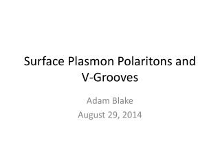 Surface Plasmon  Polaritons  and V-Grooves