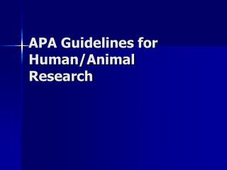 APA Guidelines for Human/Animal Research