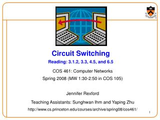 Circuit Switching Reading: 3.1.2, 3.3, 4.5, and 6.5