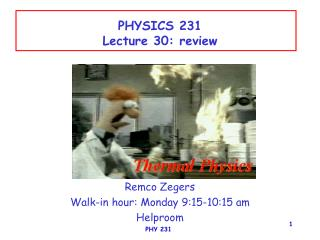 PHYSICS 231 Lecture 30: review