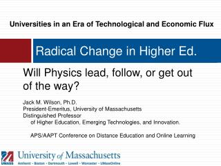 Radical Change in Higher Ed.