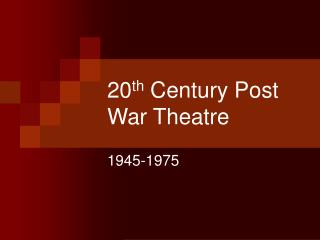 20th Century Post War Theatre