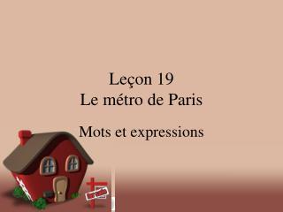 Leçon 19 Le métro de Paris