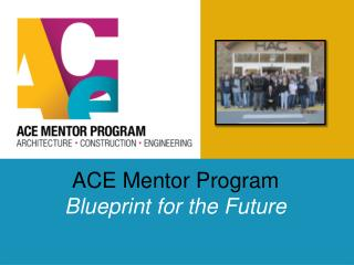 ACE Mentor Program Blueprint for the Future
