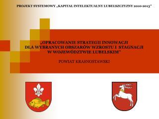 """PROJEKT SYSTEMOWY """"KAPITAŁ INTELEKTUALNY LUBELSZCZYZNY 2010-2013"""""""