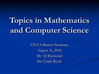 Topics in Mathematics and Computer Science