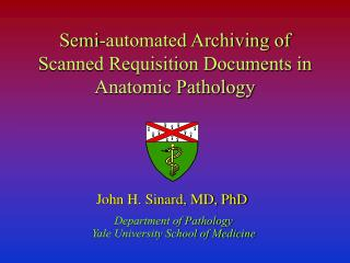 Semi-automated Archiving of Scanned Requisition Documents in Anatomic Pathology