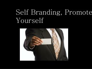 Self Branding, Promote Yourself