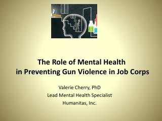 The  Role of Mental Health  in Preventing Gun  Violence  in Job  Corps
