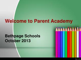Welcome to Parent Academy Bethpage Schools October 2013