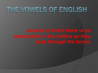 The Vowels of English
