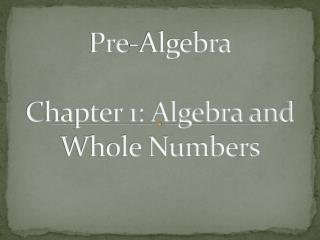 Pre-Algebra Chapter 1: Algebra and Whole Numbers
