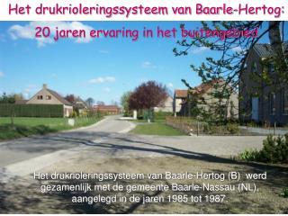 Het drukrioleringssysteem van Baarle-Hertog: 20 jaren ervaring in het buitengebied