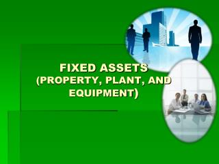 FIXED ASSETS  (PROPERTY, PLANT, AND EQUIPMENT )