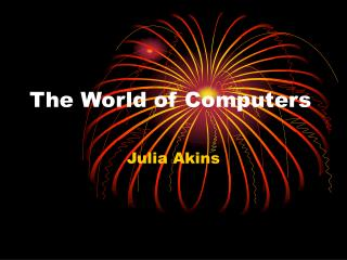The World of Computers