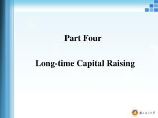 Part Four   Long-time Capital Raising