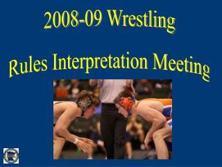 2008-09 Wrestling Rules Interpretation Meeting