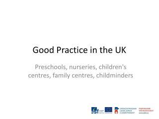 Good Practice in the UK