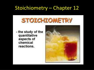 Stoichiometry – Chapter 12