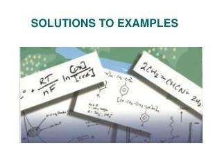 SOLUTIONS TO EXAMPLES